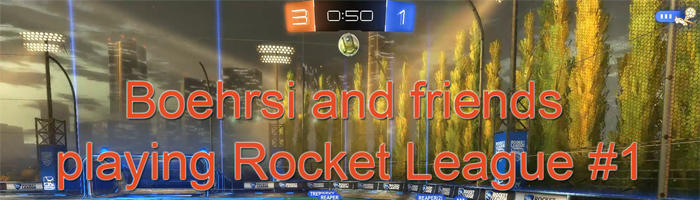 Boehrsi and friends playing Rocket League #1 Bild